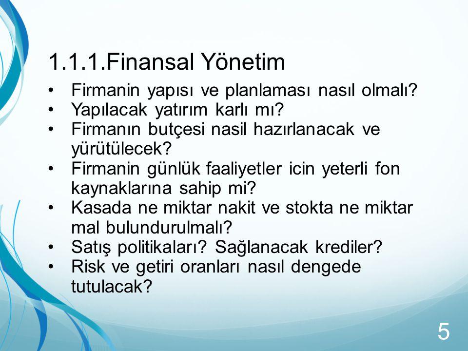 1.1.1.Finansal Yönetim Firmanin yapısı ve planlaması nasıl olmalı
