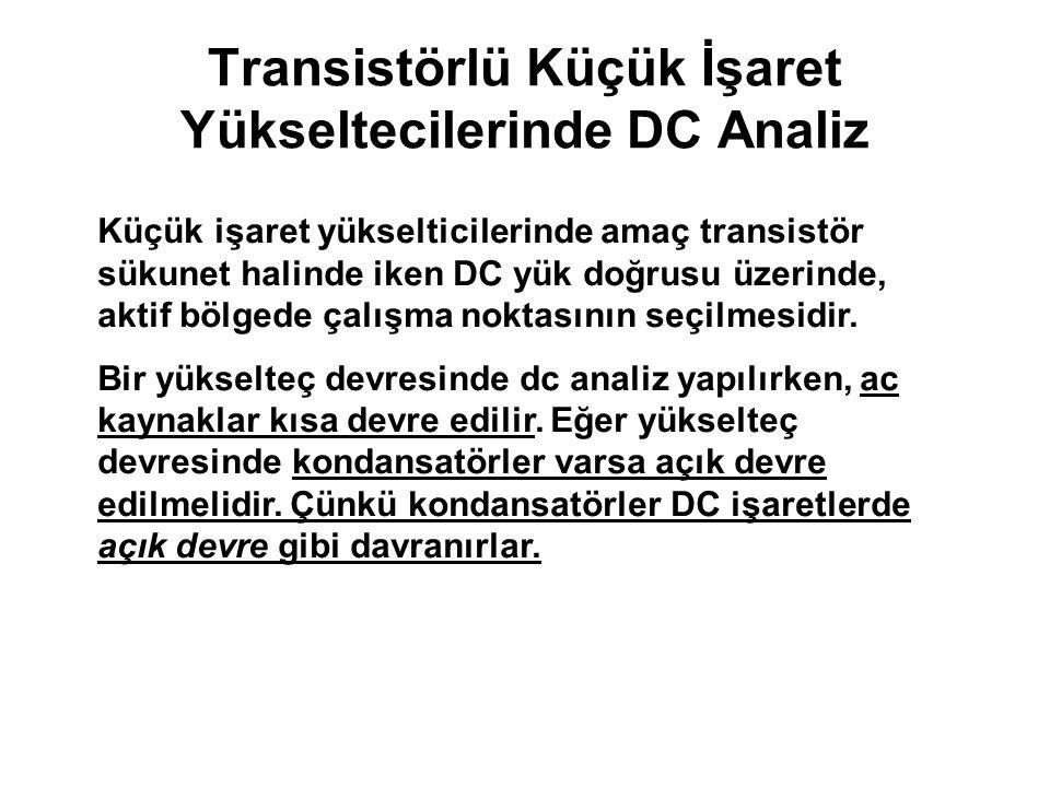 Transistörlü Küçük İşaret Yükseltecilerinde DC Analiz