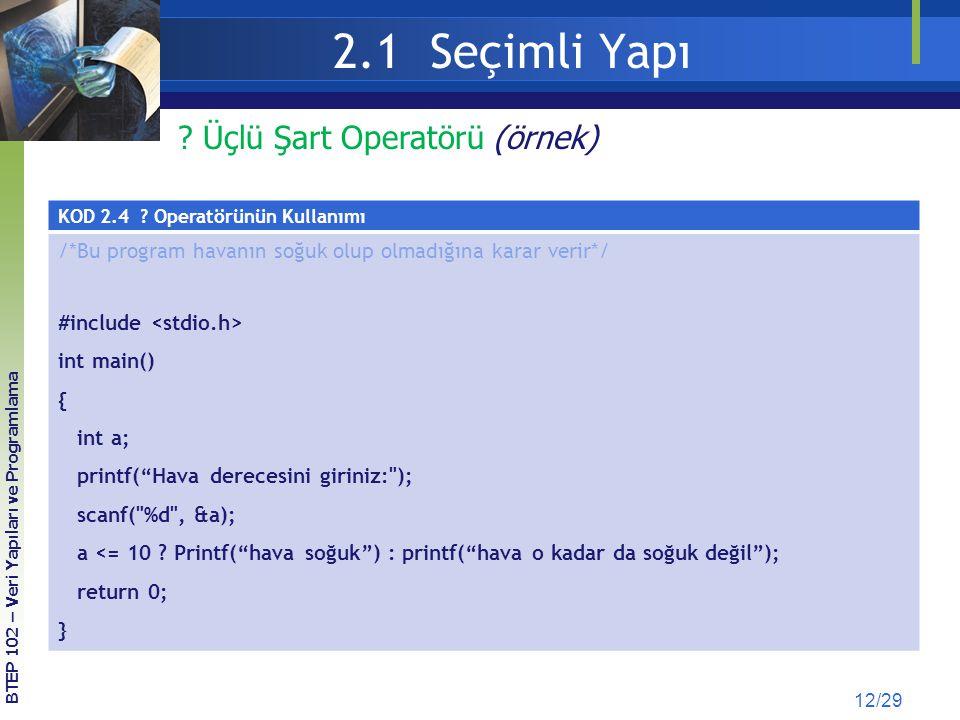 2.1 Seçimli Yapı Üçlü Şart Operatörü (örnek)