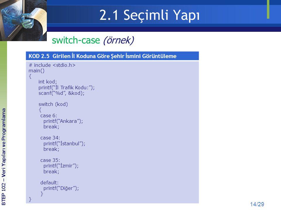 2.1 Seçimli Yapı switch-case (örnek)