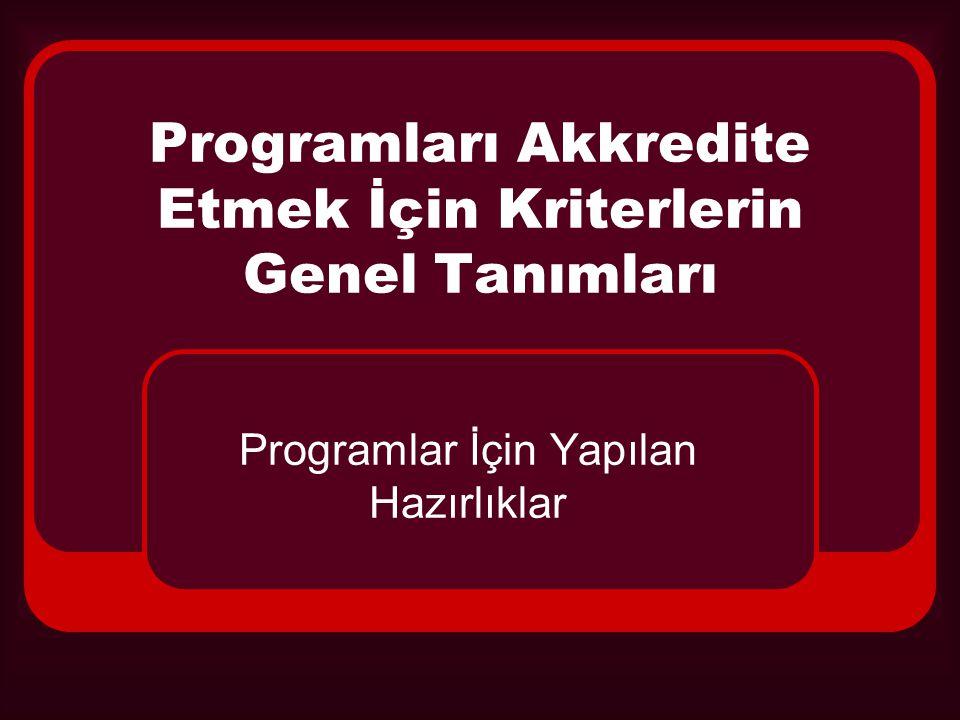 Programları Akkredite Etmek İçin Kriterlerin Genel Tanımları