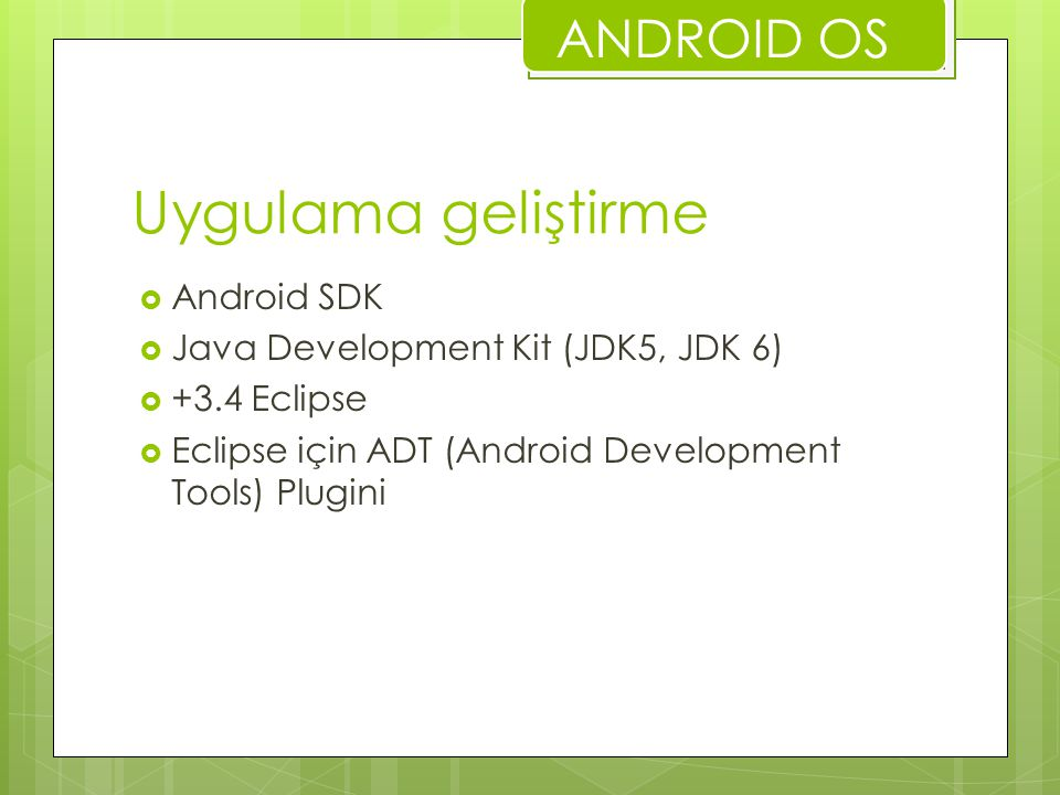 Uygulama geliştirme ANDROID OS Android SDK