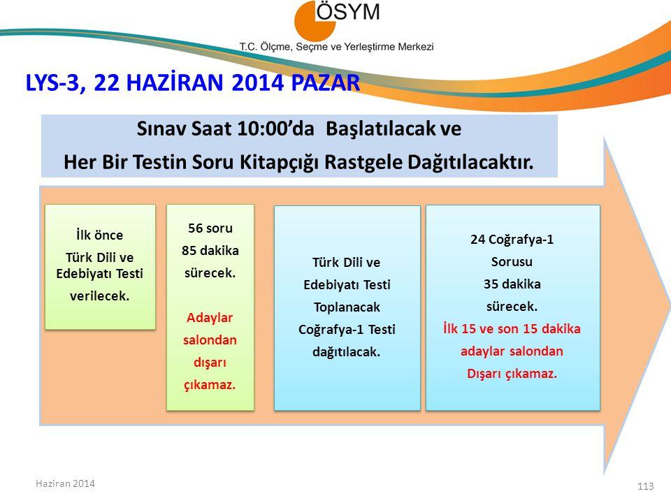 LYS-3, 22 HAZİRAN 2014 PAZAR Sınav Saat 10:00'da Başlatılacak ve
