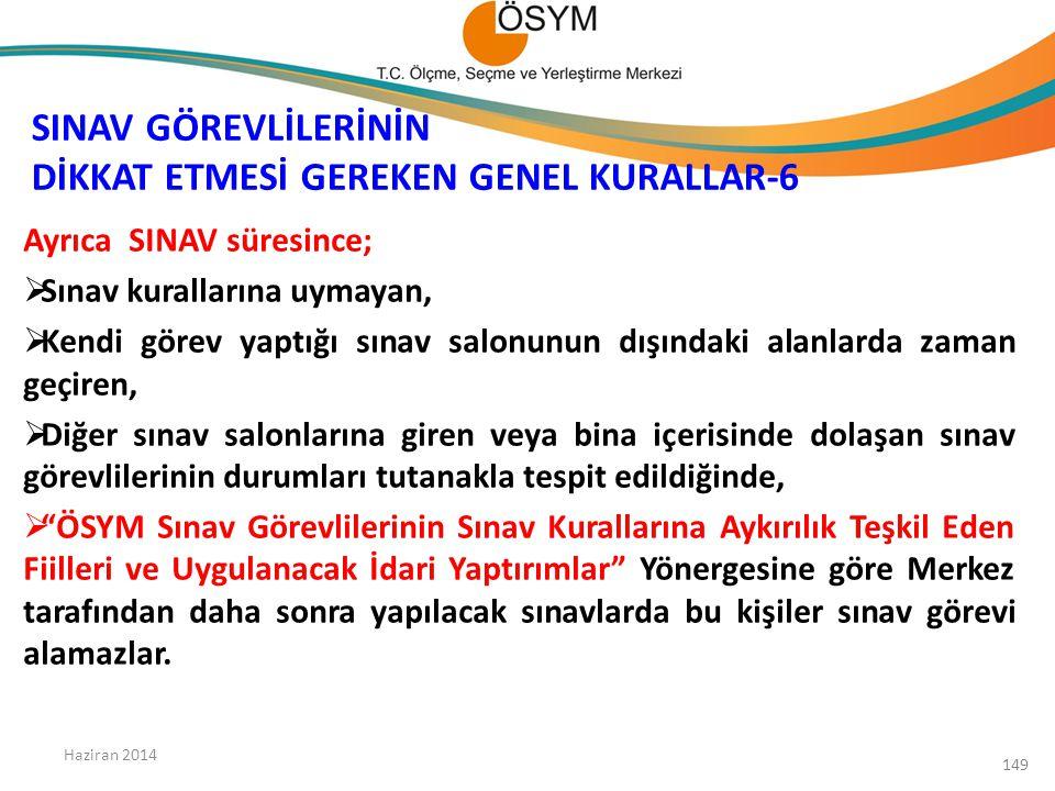 SINAV GÖREVLİLERİNİN DİKKAT ETMESİ GEREKEN GENEL KURALLAR-6