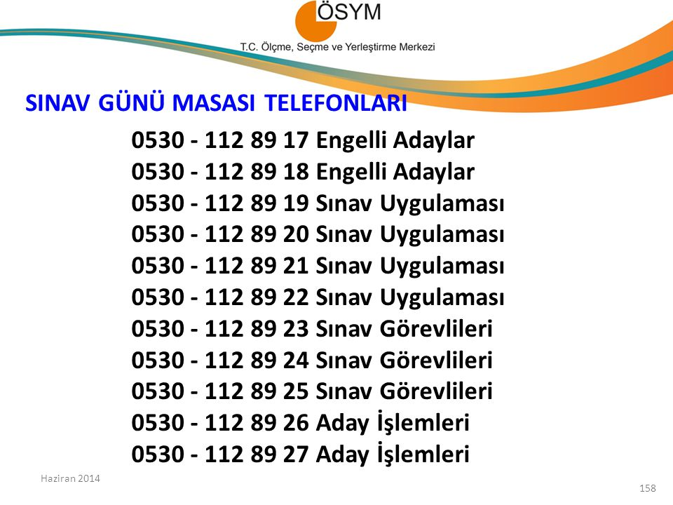 SINAV GÜNÜ MASASI TELEFONLARI 0530 - 112 89 17 Engelli Adaylar