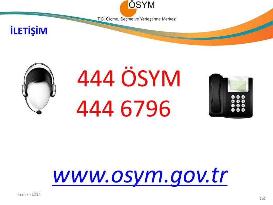 İLETİŞİM 444 ÖSYM 444 6796 www.osym.gov.tr Haziran 2014 159