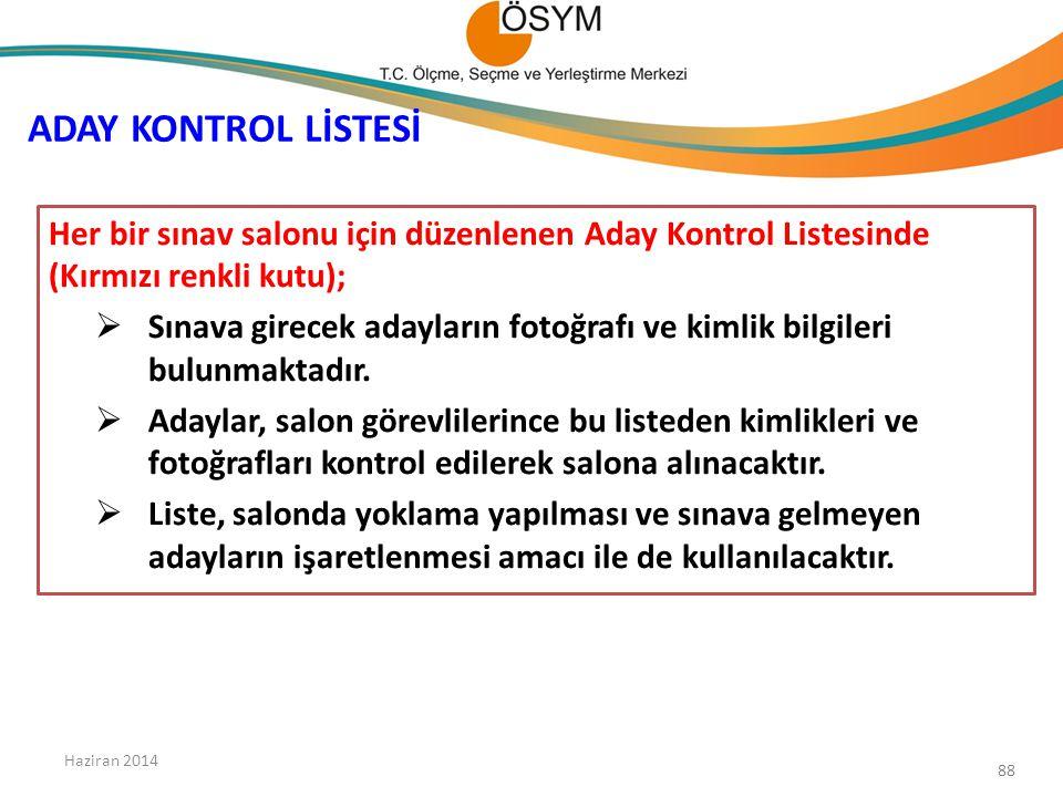 ADAY KONTROL LİSTESİ Her bir sınav salonu için düzenlenen Aday Kontrol Listesinde (Kırmızı renkli kutu);