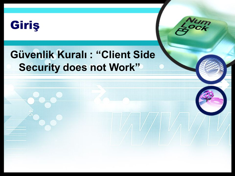 Giriş Güvenlik Kuralı : Client Side Security does not Work