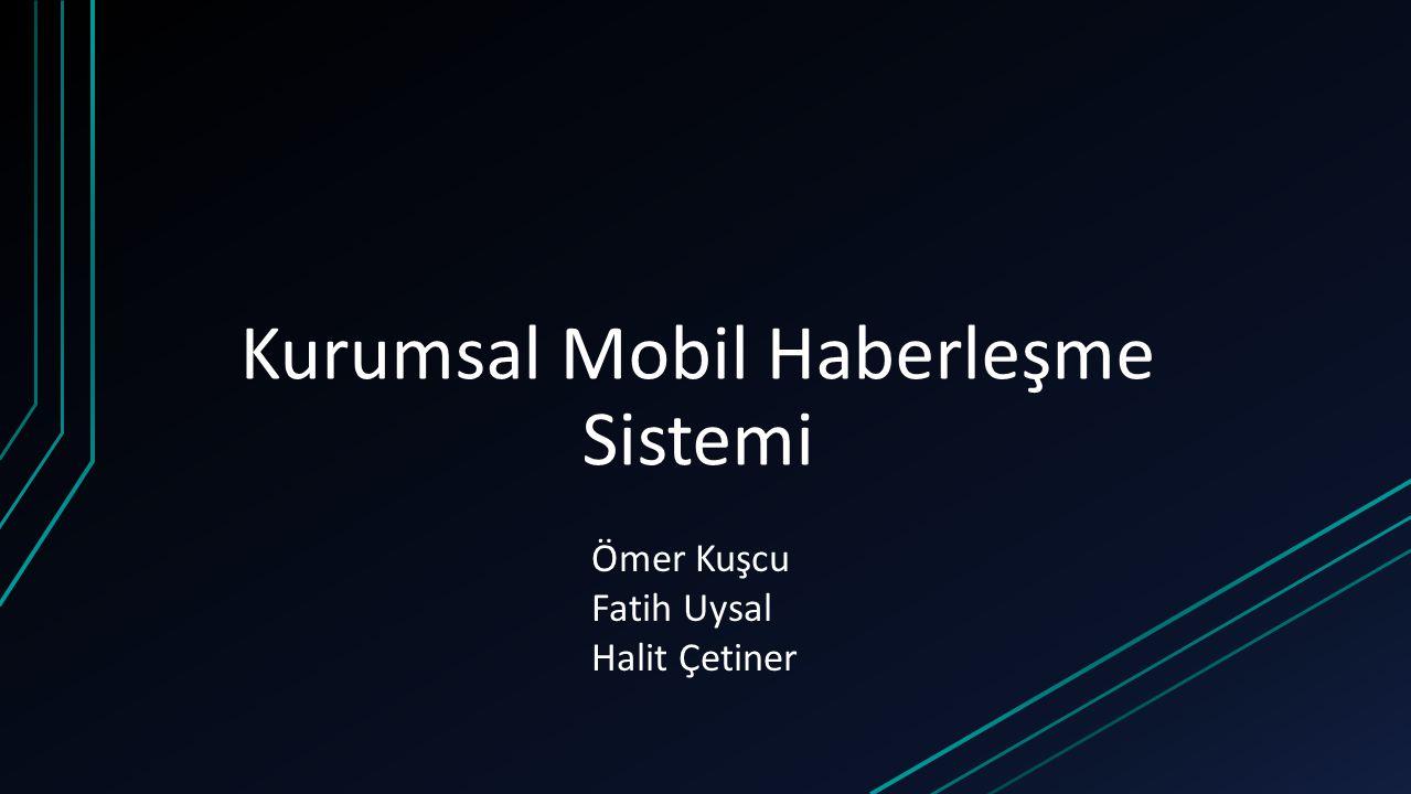 Kurumsal Mobil Haberleşme Sistemi
