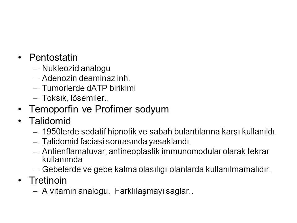 Temoporfin ve Profimer sodyum Talidomid