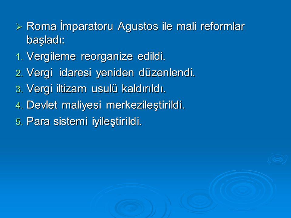 Roma İmparatoru Agustos ile mali reformlar başladı:
