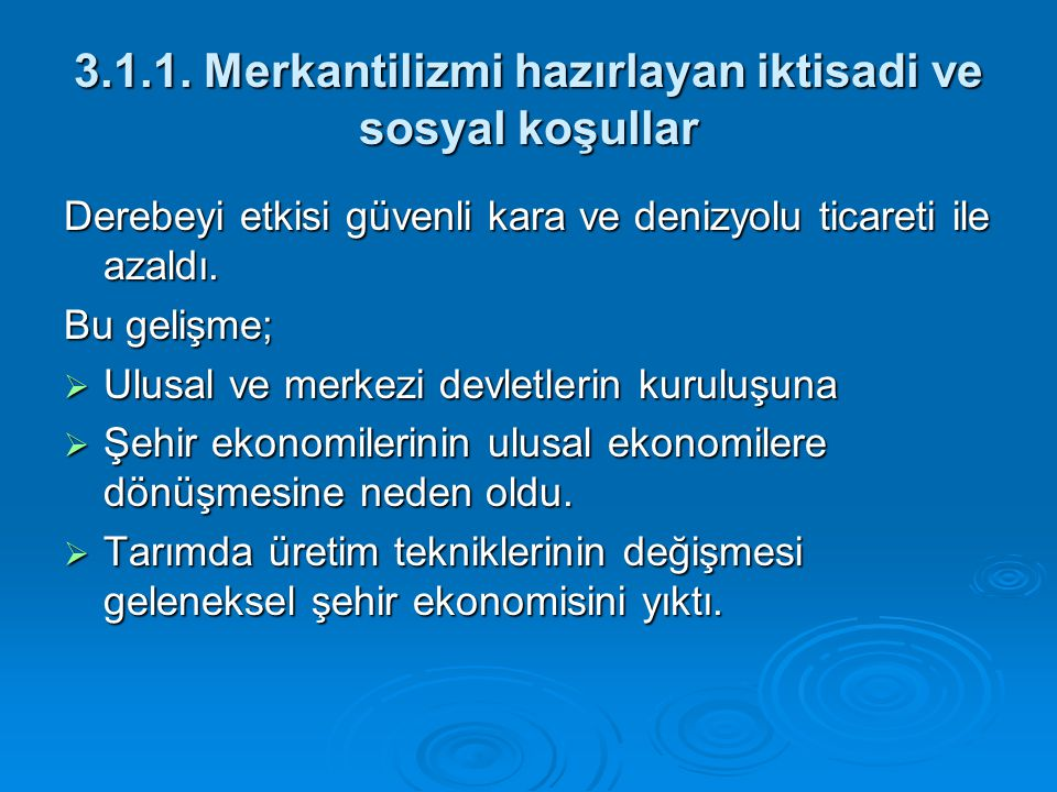 3.1.1. Merkantilizmi hazırlayan iktisadi ve sosyal koşullar