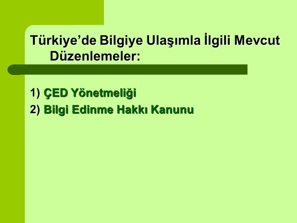Türkiye'de Bilgiye Ulaşımla İlgili Mevcut Düzenlemeler: