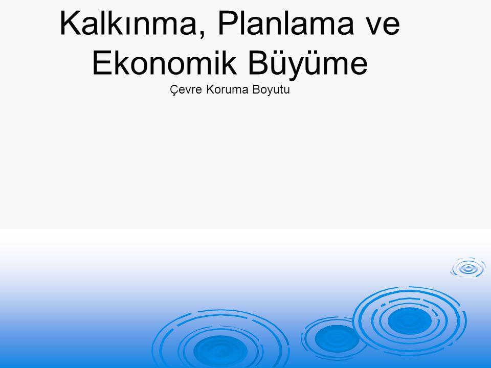 Kalkınma, Planlama ve Ekonomik Büyüme Çevre Koruma Boyutu
