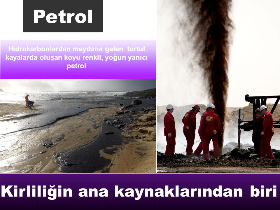 Petrol Kirliliğin ana kaynaklarından biri
