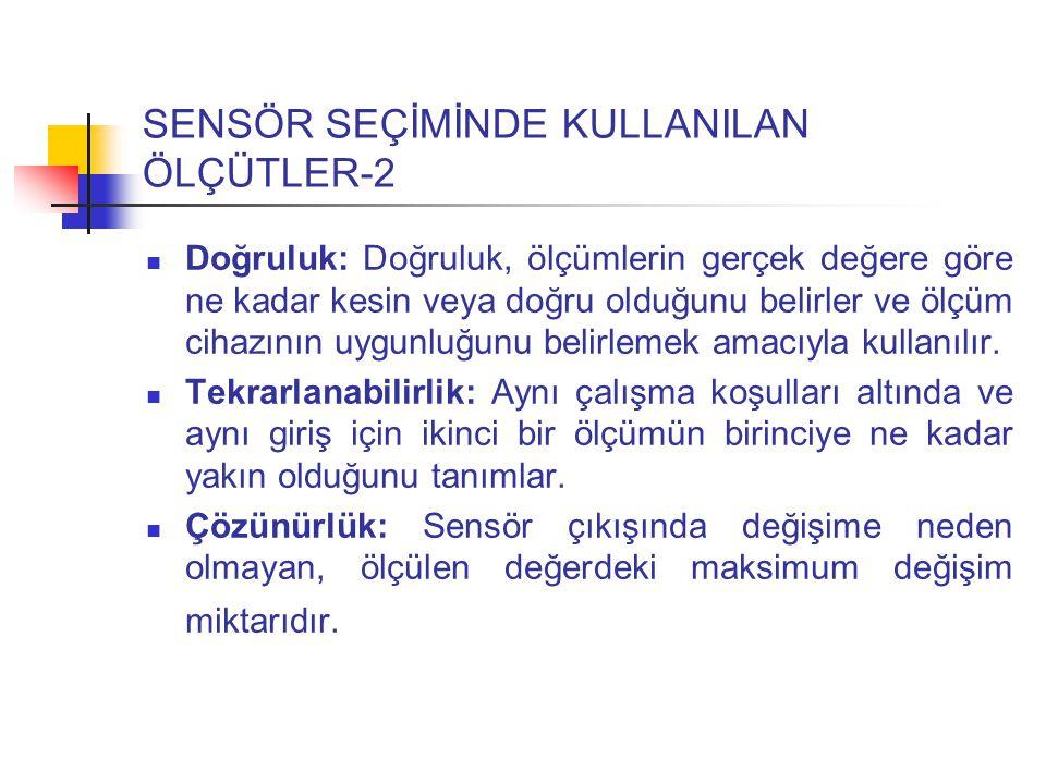 SENSÖR SEÇİMİNDE KULLANILAN ÖLÇÜTLER-2