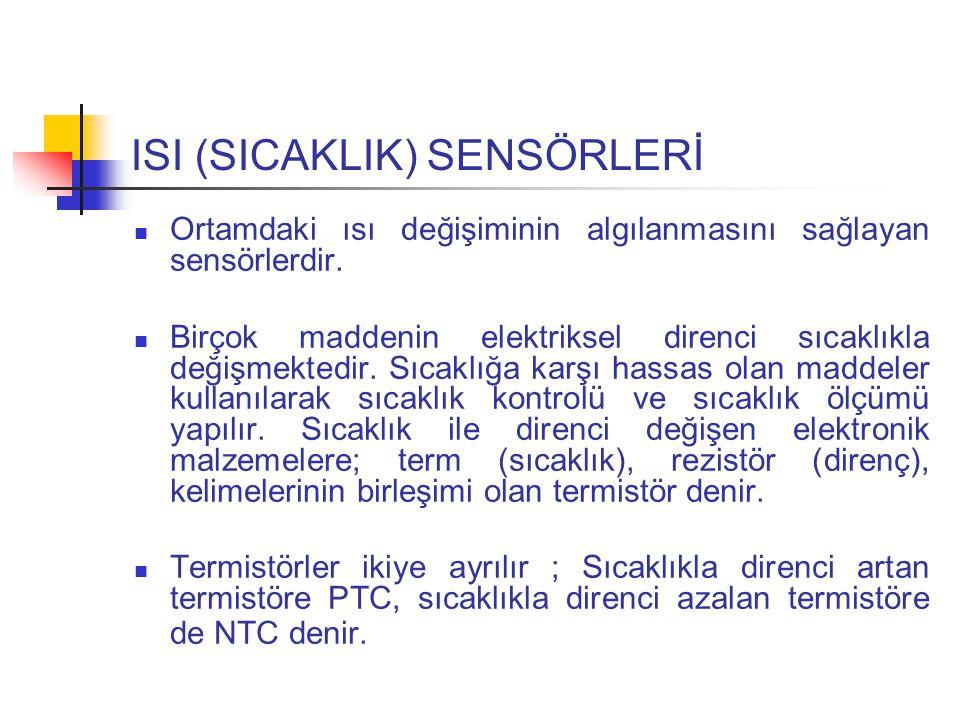 ISI (SICAKLIK) SENSÖRLERİ