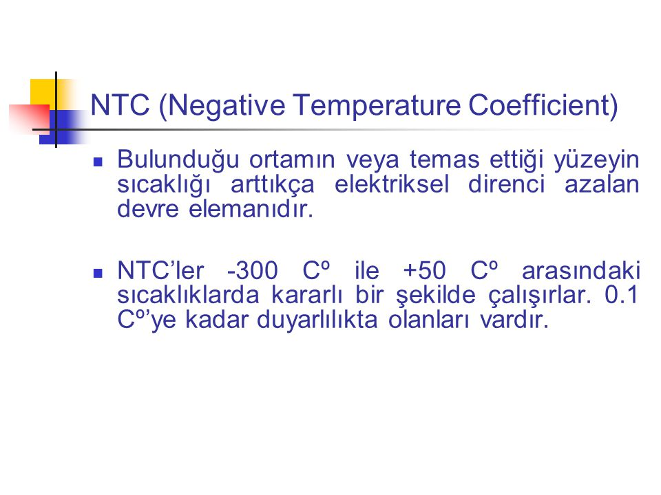 NTC (Negative Temperature Coefficient)