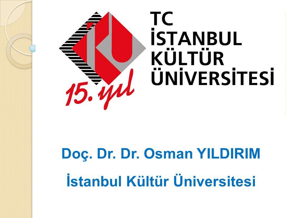 Doç. Dr. Dr. Osman YILDIRIM İstanbul Kültür Üniversitesi