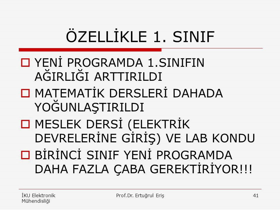 ÖZELLİKLE 1. SINIF YENİ PROGRAMDA 1.SINIFIN AĞIRLIĞI ARTTIRILDI