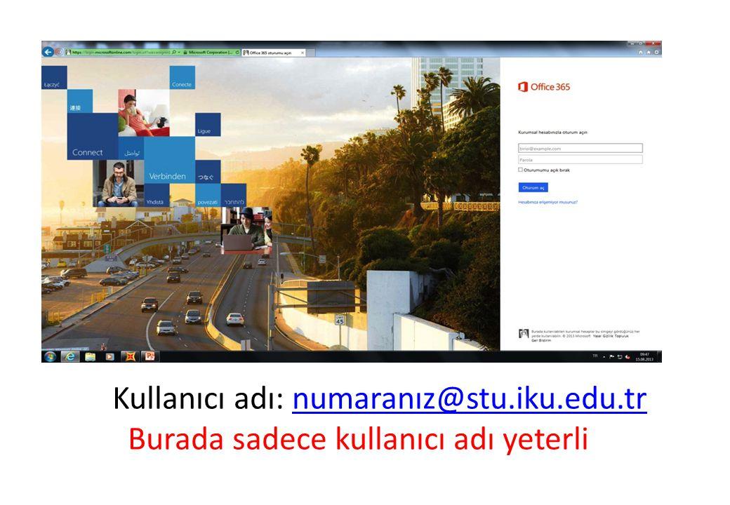 Kullanıcı adı: numaranız@stu.iku.edu.tr