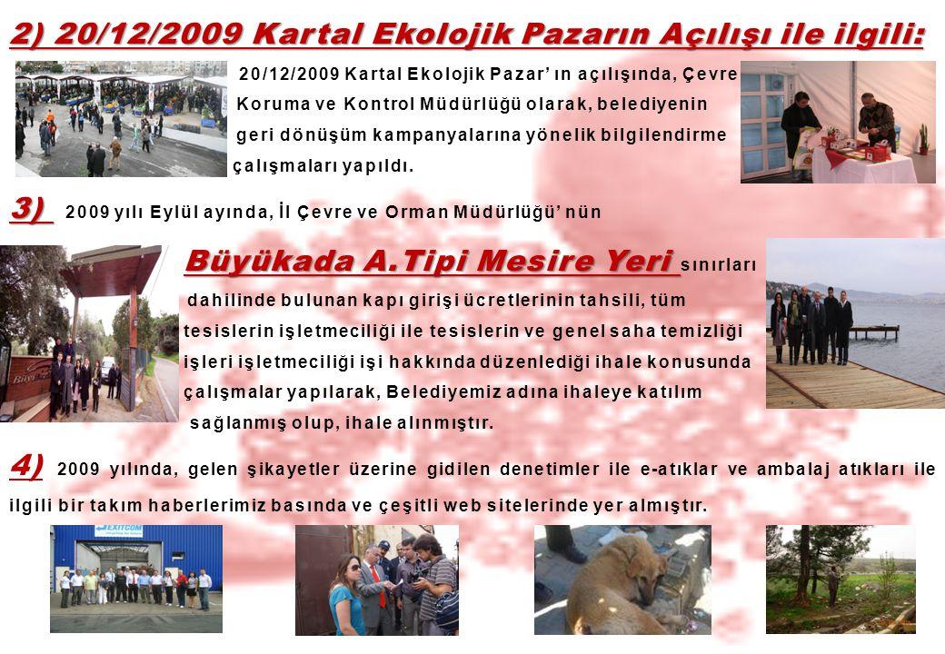 2) 20/12/2009 Kartal Ekolojik Pazarın Açılışı ile ilgili: