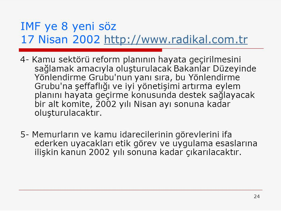IMF ye 8 yeni söz 17 Nisan 2002 http://www.radikal.com.tr