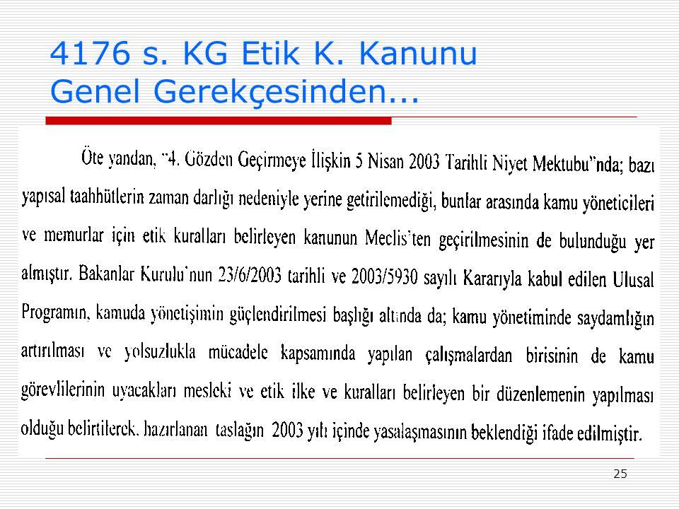 4176 s. KG Etik K. Kanunu Genel Gerekçesinden...