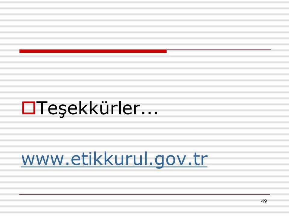 Teşekkürler... www.etikkurul.gov.tr