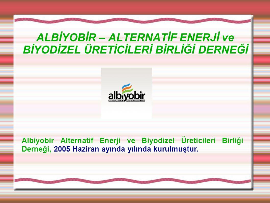 ALBİYOBİR – ALTERNATİF ENERJİ ve BİYODİZEL ÜRETİCİLERİ BİRLİĞİ DERNEĞİ