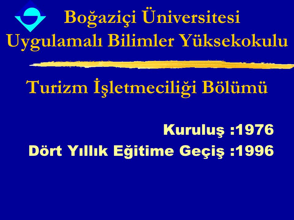 Kuruluş :1976 Dört Yıllık Eğitime Geçiş :1996