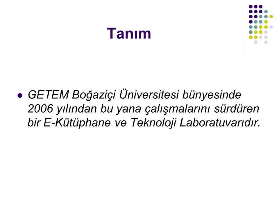 Tanım GETEM Boğaziçi Üniversitesi bünyesinde 2006 yılından bu yana çalışmalarını sürdüren bir E-Kütüphane ve Teknoloji Laboratuvarıdır.