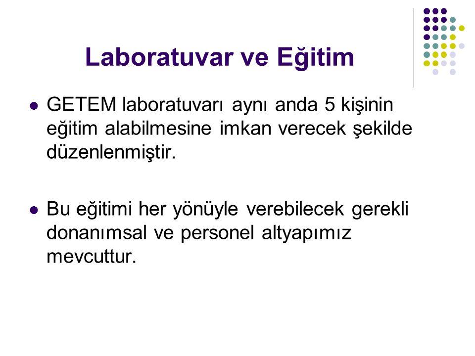Laboratuvar ve Eğitim GETEM laboratuvarı aynı anda 5 kişinin eğitim alabilmesine imkan verecek şekilde düzenlenmiştir.