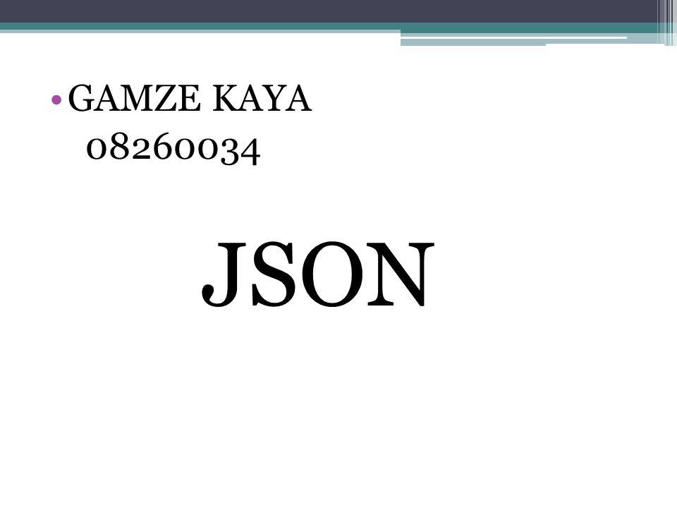 GAMZE KAYA 08260034 JSON
