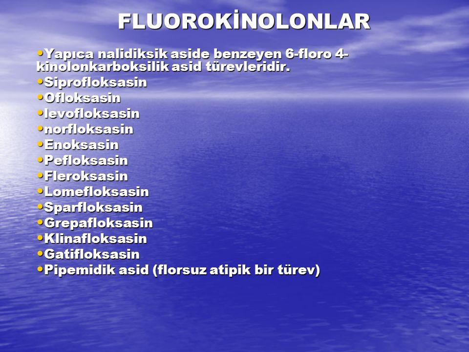 FLUOROKİNOLONLAR Yapıca nalidiksik aside benzeyen 6-floro 4-kinolonkarboksilik asid türevleridir. Siprofloksasin.