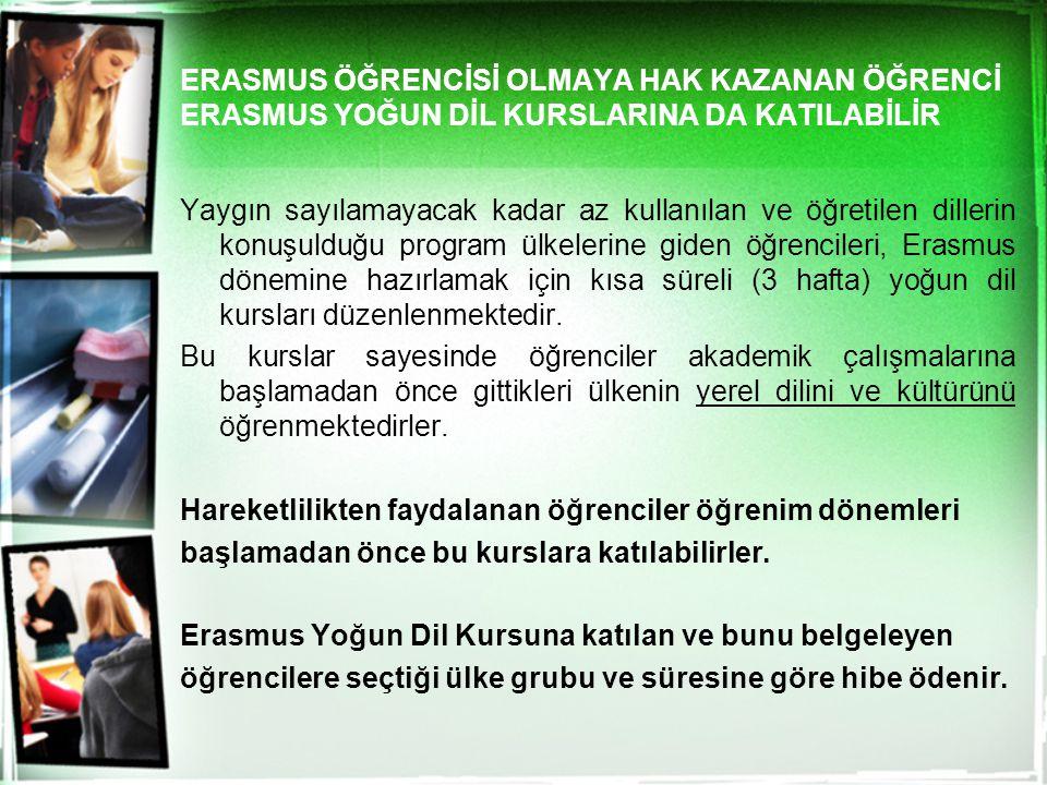 ERASMUS ÖĞRENCİSİ OLMAYA HAK KAZANAN ÖĞRENCİ ERASMUS YOĞUN DİL KURSLARINA DA KATILABİLİR