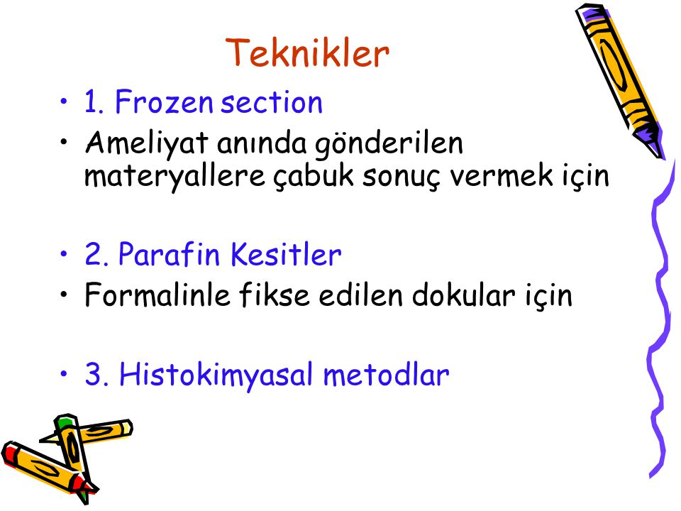 Teknikler 1. Frozen section