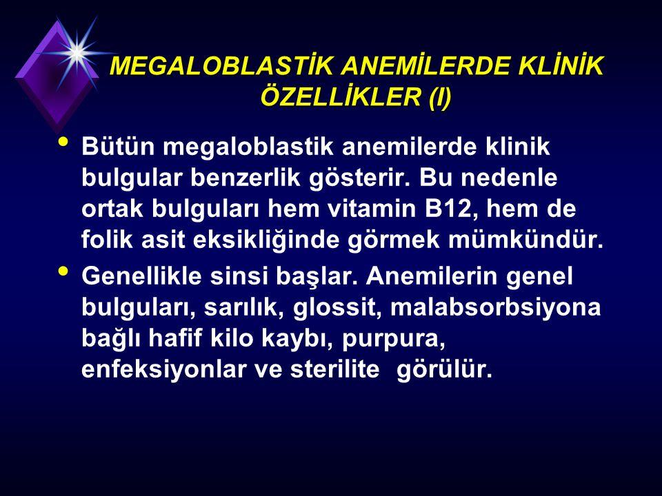 MEGALOBLASTİK ANEMİLERDE KLİNİK ÖZELLİKLER (I)