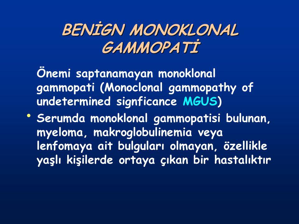 BENİGN MONOKLONAL GAMMOPATİ