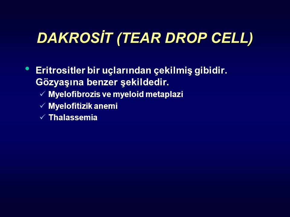 DAKROSİT (TEAR DROP CELL)