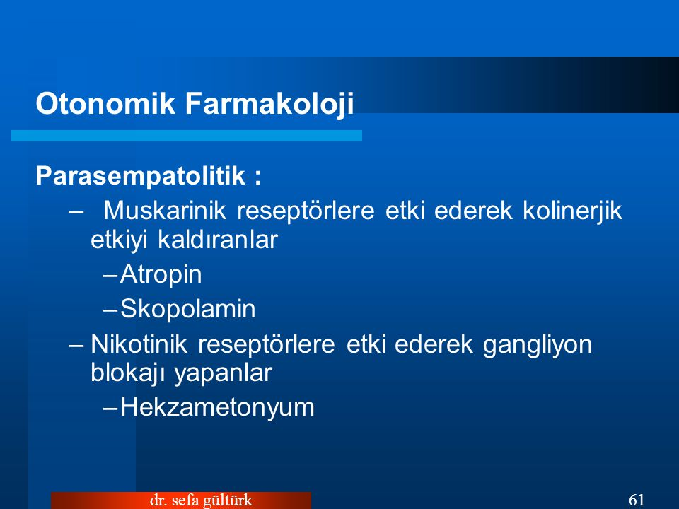 Otonomik Farmakoloji Parasempatolitik :