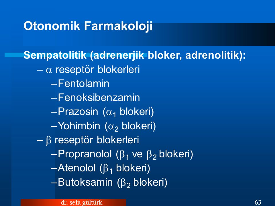 Otonomik Farmakoloji Sempatolitik (adrenerjik bloker, adrenolitik):