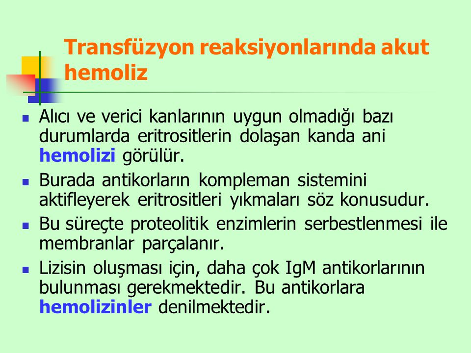 Transfüzyon reaksiyonlarında akut hemoliz