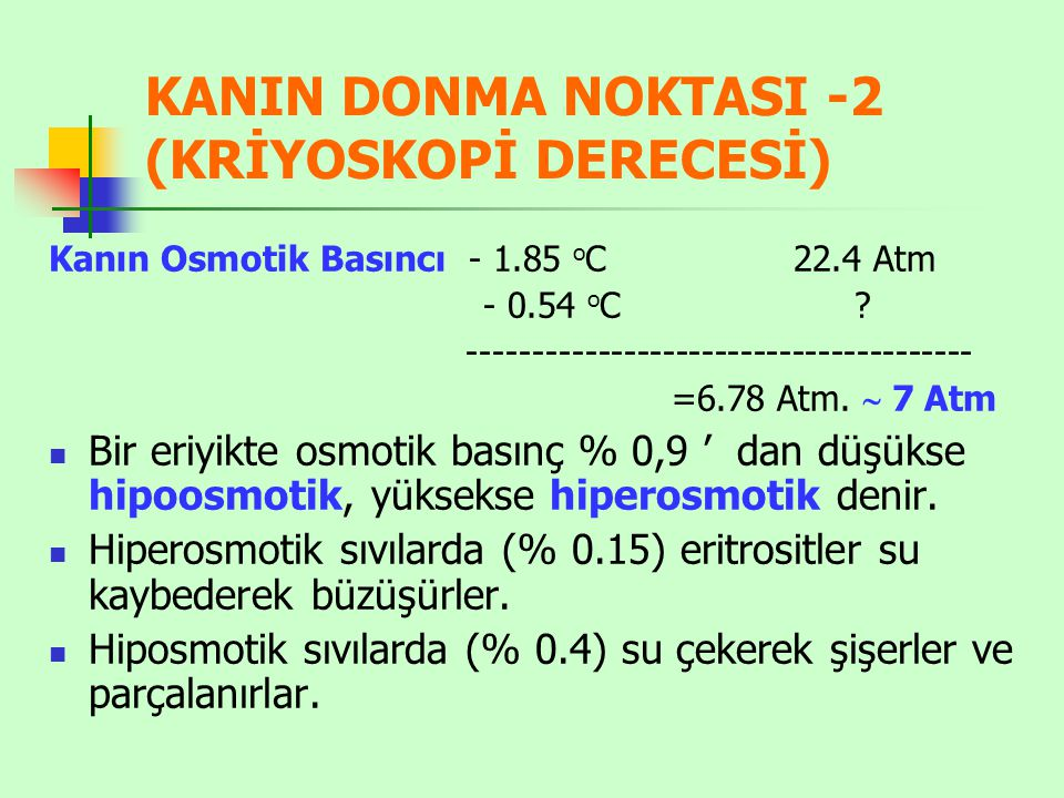 KANIN DONMA NOKTASI -2 (KRİYOSKOPİ DERECESİ)
