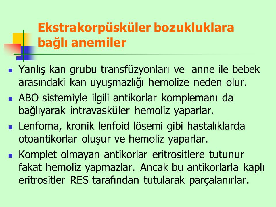 Ekstrakorpüsküler bozukluklara bağlı anemiler