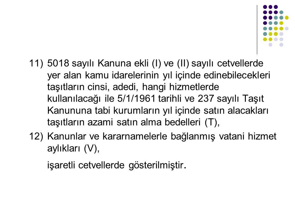 11). 5018 sayılı Kanuna ekli (I) ve (II) sayılı cetvellerde