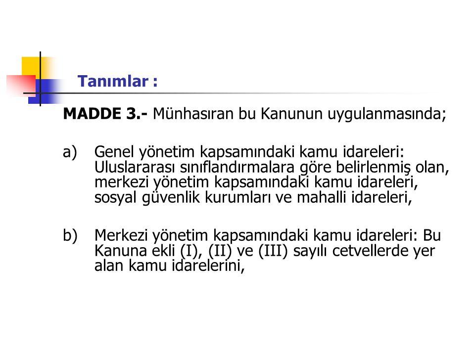Tanımlar : MADDE 3.- Münhasıran bu Kanunun uygulanmasında;