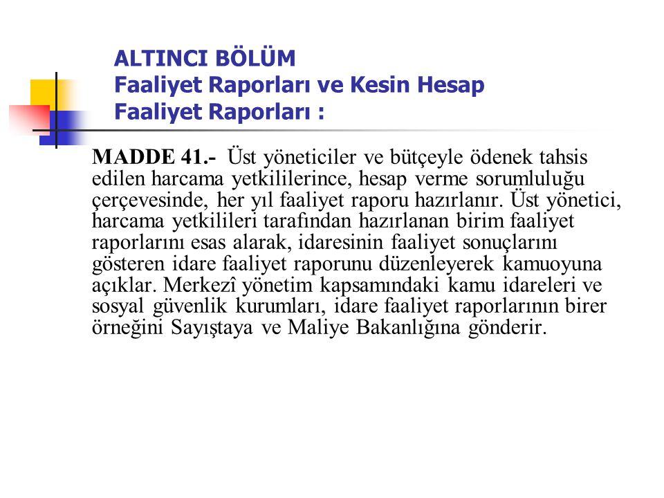 ALTINCI BÖLÜM Faaliyet Raporları ve Kesin Hesap Faaliyet Raporları :