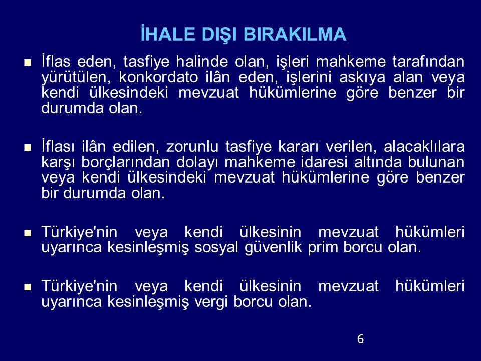 İHALE DIŞI BIRAKILMA 6.