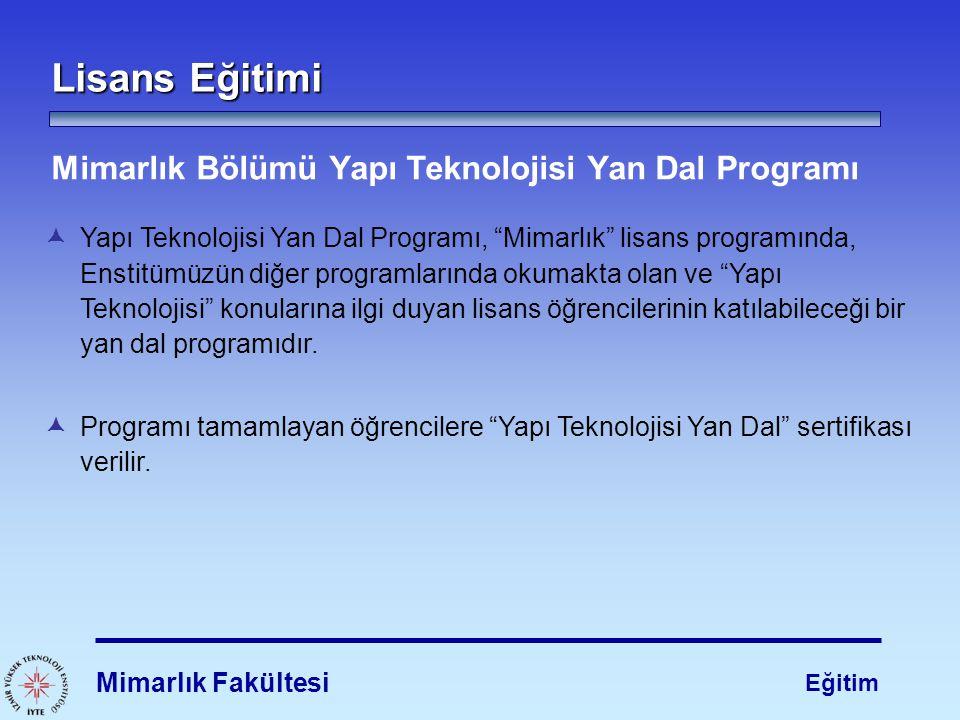 Lisans Eğitimi Mimarlık Bölümü Yapı Teknolojisi Yan Dal Programı